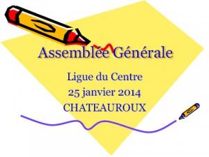 AG 2014 de la LIGUE à Châteauroux